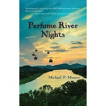Perfume River Nights by Michael P Maurer - 9781682010211 Book