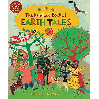 The Barefoot Book of Earth Tales by Dawn Casey - 9781846869402 Book