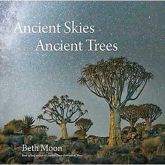 Ancient Skies - Ancient Trees by Beth Moon - Clark Strand - Jana Grce
