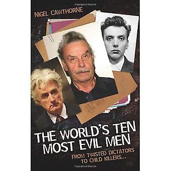Världens tio mest onda män: Twisted diktatorer till barn mördare...