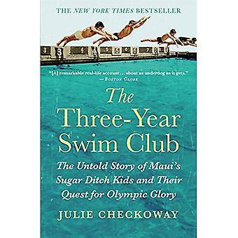 Club di nuoto di tre anni: The Untold Story of zucchero fosso bambini di Maui e la loro ricerca per la gloria olimpica