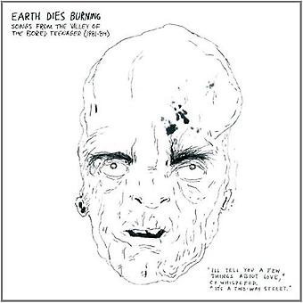 Earth Dies Burning - Songs From the Valley of the Bored Teena [Vinyl] USA import