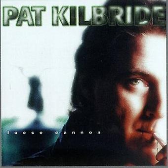 Pat Kilbride - Loose Cannon [CD] USA import