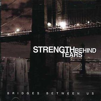 Strength Behind Tears - Bridges Between Us [CD] USA import