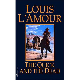 The Quick and the Dead by Louis LAmour