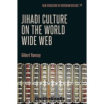Cultura jihadista en el World Wide Web por Ramsay y Gilbert