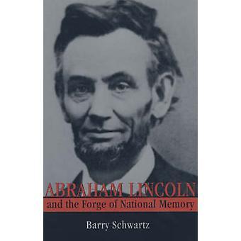 Abraham Lincoln und das Schmieden der nationalen Erinnerung (Neuauflage) von Bar
