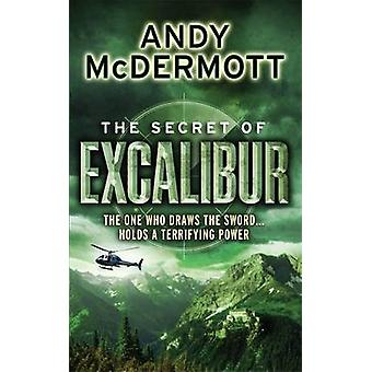 The Secret of Excalibur by Andy McDermott - 9780755345502 Book