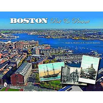 Boston - Past and Present by Mary L. Martin - E. Ashley Rooney - 97807