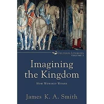 Immaginando il Regno - come culto funziona da R Michael Allen - 9780801