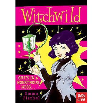 Witchwild by Emma Fischel - Chris Riddell - 9780857634986 Book