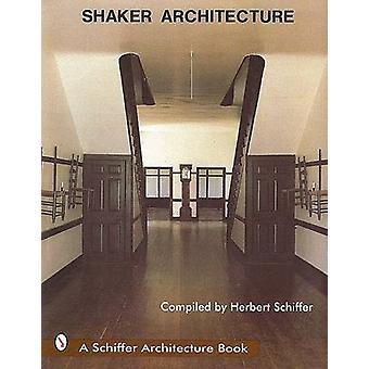 Shaker architektura (nowe wydanie) przez Herbert Schiffer - 9780887401534