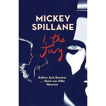 I - the Jury by Mickey Spillane - 9781409158646 Book