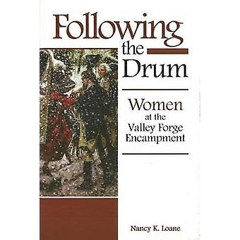 Following the Drum - Women at the Valley Forge Encampment by Nancy K.