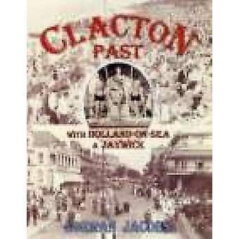 Clacton Past with Holland-on-Sea & Jaywick by Norman Jacobs - 9781860