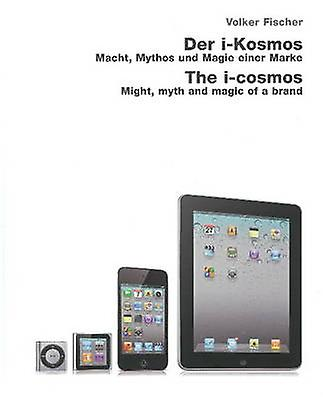 I-Cosmos - Might - Myth & Magic of a Brand by Volker Fischer - 9783936