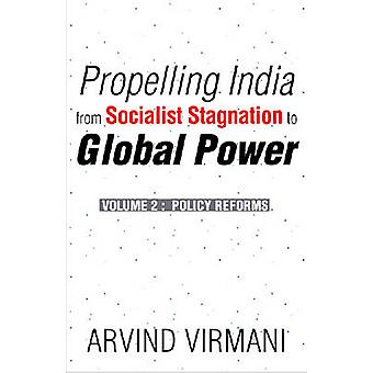 Propelling India from Socialist Stagnation to Global Power - v. 2 - Pol