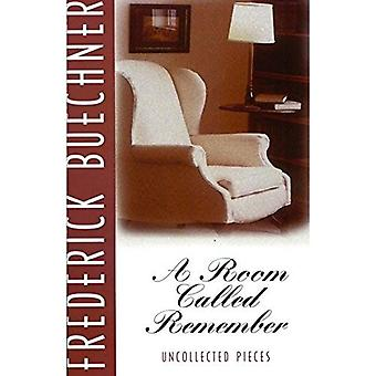 A Room Called Remember: Uncollected Pieces
