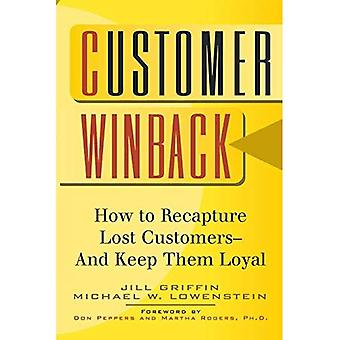 Customer Winback: How to Recapture Lost Customers and Keep Them Loyal (Jossey-Bass Business and Management Reader)