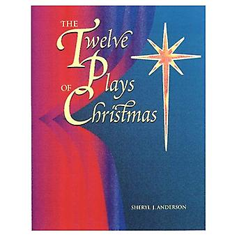 The Twelve Plays of Christmas: Original Christian Dramas