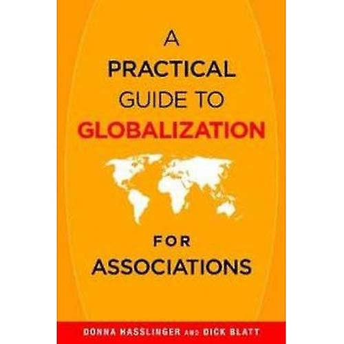 A Practical Guide to Globalization for Associations
