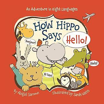 Hoe Hippo zegt Hello! (Kleine reiziger)