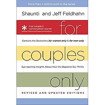 For Couples Only: Eyeopening Insights about How the Opposite Sex Thinks: Contains the Bestsellers  For Women Only  and  For Men Only