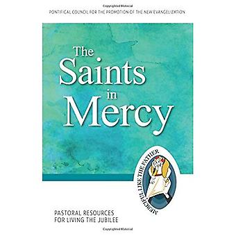 The Saints of Mercy: Pastoral Resources for Living the Jubilee (Jubilee Year of Mercy)