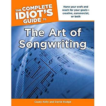 The Complete Idiots Guide to the Art of Songwriting
