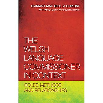 The Welsh Language Commissioner in Context: Roles, Methods and Relationships