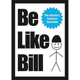 Être comme Bill