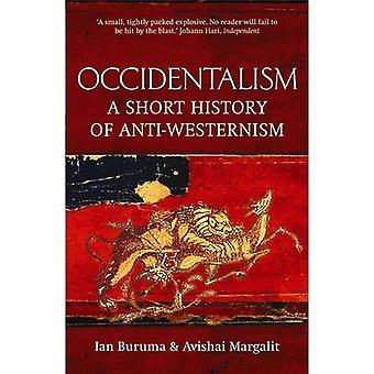 Okzidentalismus: Eine kurze Geschichte der Anti-Westlertum