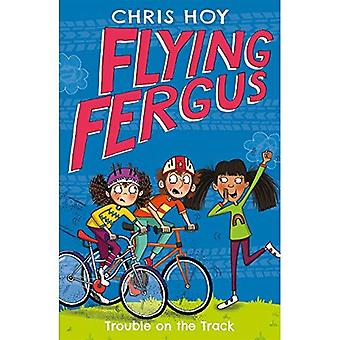 Flying Fergus 8: Trouble on the Track: by Olympic champion Sir Chris Hoy, written with award-winning author Joanna Nadin - Flying Fergus (Paperback)