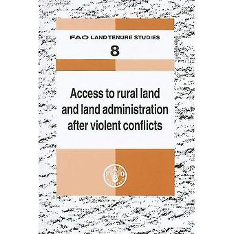 Tillgång till mark på landsbygden Administration efter våldsamma konflikter: FAO mark Tenure studier. 8