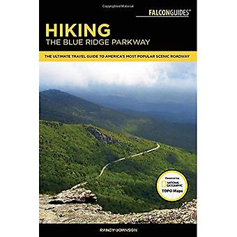 Hiking the Blue Ridge Parkway: The Ultimate Travel Guide to America's Most Popular Scenic Roadway� (Regional Hiking Series)