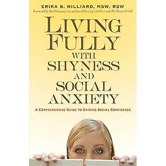 Volledig leven met verlegenheid en sociale angst: A Comprehensive Guide to sociale vertrouwen winnen