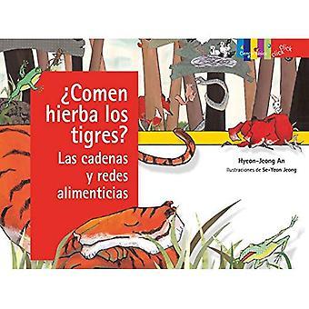comen Hierba Los Tigres? Las Cadenas Y Redes Alimenticias / Do Tigers Eat Grass?: Food Chains and Webs