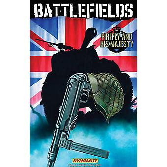 Battlefields - Volume 5 - The Firefly and His Majesty by Carlos Esquerr
