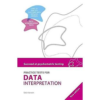 Succeed at Psychometric Testing Practice Tests for Data Interpretation 2nd Ed by Vanson & Sally