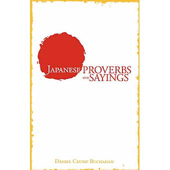 Japanese Proverbs and Sayings by Buchanan & Daniel C.