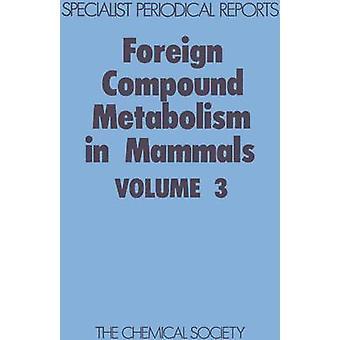 Buitenlandse samengestelde metabolisme bij zoogdieren Volume 3 door Hathway & D E