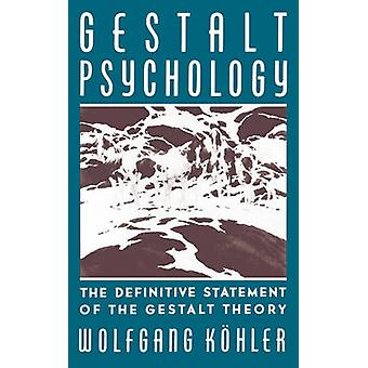 Gestalt Psychology An Introduction to New Concepts in Modern Psychology by Kohler & Wolfgang