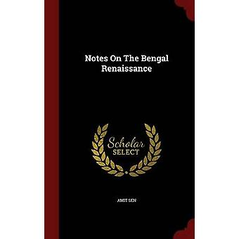 Notes On The Bengal Renaissance by Sen & Amit