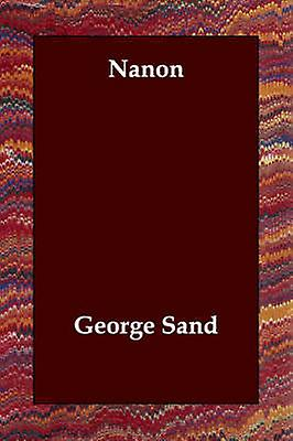 Nanon by Sand & George