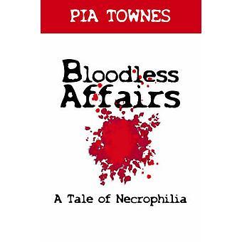 Blodløse anliggender en fortælling af nekrofili af Townes & Pia