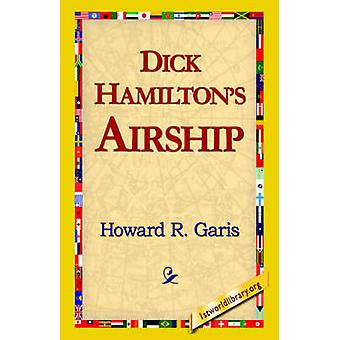 Dick Hamiltons Airship by Garis & Howard R.