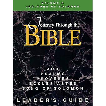 Journey Through the Bible Volume 6 JobSong of Solomon Leaders Guide by Farmer & Kathleen