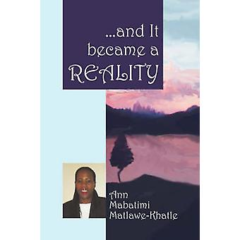 ...and It became a REALITY by Matlawe Khatle & Ann Mabatimi