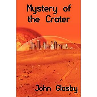 Mystery of the Crater A Science Fiction Novel by Glasby & John