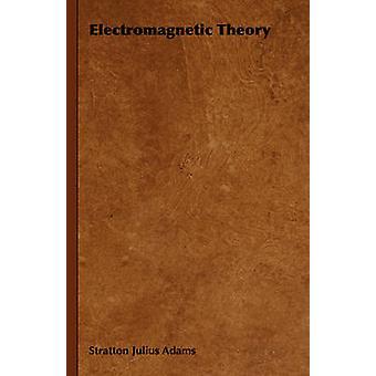 Elektromagnetische Theorie von Adams & Stratton Julius